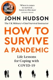 How to Survive a Pandemic: Life Lessons for Coping with COVID-19 ebook by John Hudson