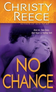 No Chance ebook by Christy Reece