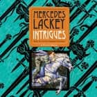 Intrigues - The Collegium Chronicles audiobook by Mercedes Lackey