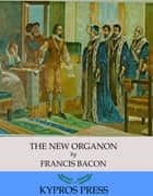 The New Organon ebook by Francis Bacon