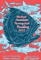 The Best American Nonrequired Reading 2015 ebook by 826 National, Adam Johnson
