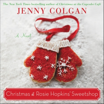 Christmas at Rosie Hopkins' Sweetshop - A Novel audiobook by Jenny Colgan