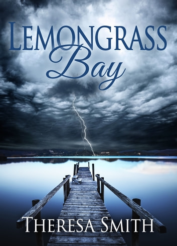 Lemongrass Bay ebook by Theresa Smith