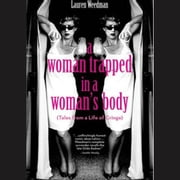 A Woman Trapped In A Woman's Body (Tales From A Life of Cringe) audiobook by Lauren Weedman