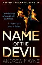 Name of the Devil - (Jessica Blackwood 2) ebook by Andrew Mayne