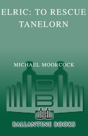 Elric: To Rescue Tanelorn ebook by Michael Moorcock