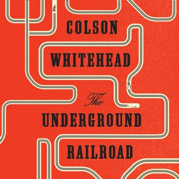 The Underground Railroad - Winner of the Pulitzer Prize for Fiction 2017 audiobook by Colson Whitehead