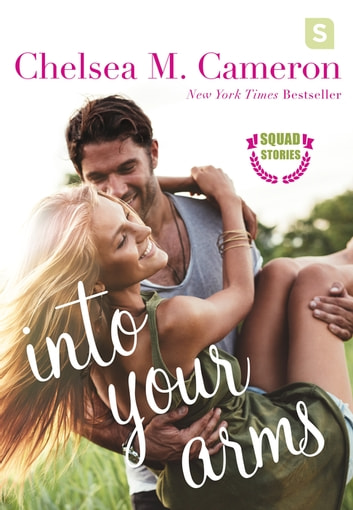 Into Your Arms ebook by Chelsea M. Cameron