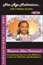 New Age Meditations...Life's Hidden Secrets.(Vol-34) ebook by Bhagavan Shree Prasannaji