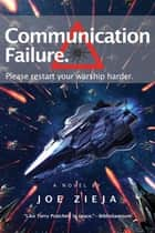 Communication Failure ebook by Joe Zieja