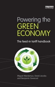 Powering the Green Economy - The Feed-in Tariff Handbook ebook by Miguel Mendon�a