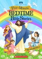 Five-Minute Bedtime Bible Stories ebook by Amy Parker, Walter Carzon