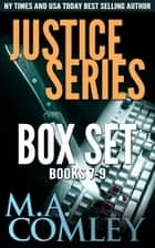 Justice Series Boxed Set books 7-9 ebook by M A Comley