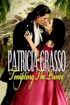 Tempting the Prince (BOOK 5 KAZANOV Series) ebook by Patricia Grasso