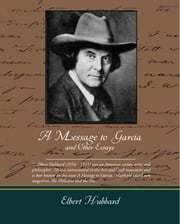 A Message to Garcia (ebook) ebook by Hubbard, Elbert