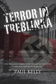 Terror in Treblinka ebook by Paul Kelly