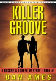 Killer Groove - A Rockne & Cooper Mystery ebook by Dan Ames