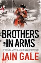 Brothers in Arms ebook by Iain Gale