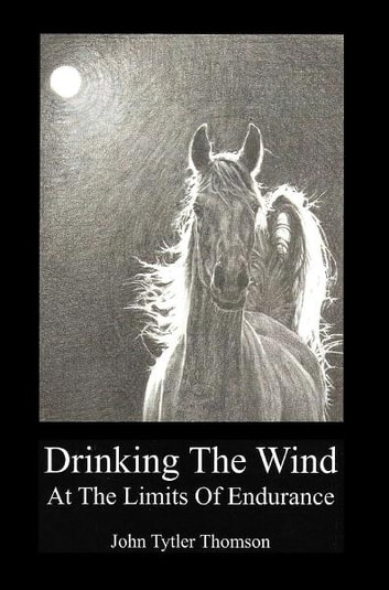 Drinking The Wind: At the Limits of Endurance ebook by John Tytler Thomson