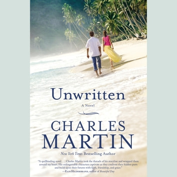 Unwritten - A Novel audiobook by Charles Martin