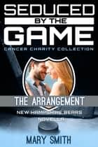 The Arrangement (New Hampshire Bears Novella) ebook by Mary Smith