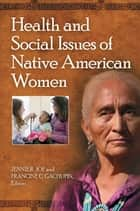 Health and Social Issues of Native American Women ebook by Jennie R. Joe,Francine C Gachupin
