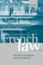Principles of French Law eBook by John Bell, Sophie Boyron, Simon Whittaker