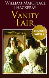Vanity Fair Classic Novels: New Illustrated [Free Audiobook Links] ebook by William Makepeace Thackeray