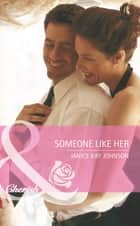Someone Like Her (Mills & Boon Cherish) ebook by Janice Kay Johnson