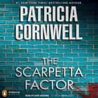 The Scarpetta Factor - Scarpetta (Book 17) audiobook by Patricia Cornwell