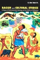 Racism and Cultural Studies ebook by E. San Juan Jr.,Donald E. Pease
