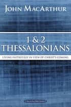 1 and 2 Thessalonians and Titus - Living Faithfully in View of Christ's Coming ebook by