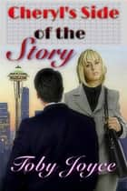 Cheryl's Side of The Story ebook by Toby Joyce