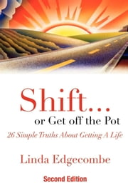 Shift or Get Off the Pot ebook by Linda Edgecombe