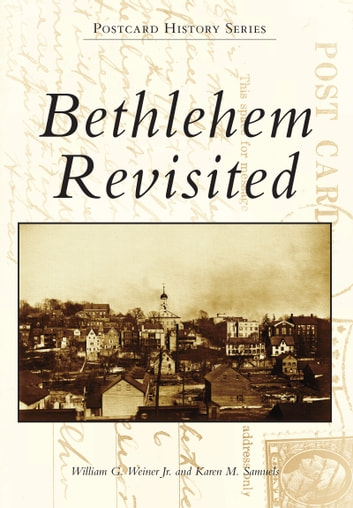 Bethlehem Revisited ebook by Karen M. Samuels,William G. Weiner Jr.