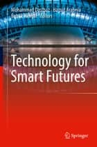 Technology for Smart Futures ebook by Hamid Arabnia, Babak Akhgar, Mohammad Dastbaz