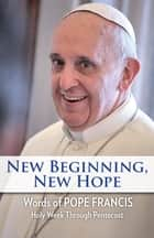 New Beginning, New Hope ebook by Pope Francis