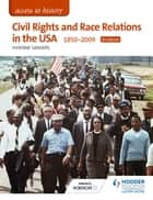Access to History: Civil Rights and Race Relations in the USA 1850-2009 for Edexcel ebook by Vivienne Sanders