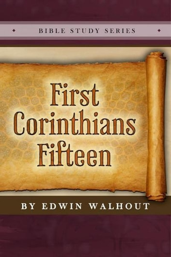 First Corinthians Fifteen ebook by Edwin Walhout