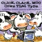 Click, Clack, Moo: Cows That Type audiobook by Doreen Cronin