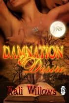 Damnation and Desire ebook by Kali Willlows