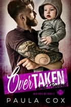 Overtaken and Bound - War Dogs MC, #2 ebook by Paula Cox