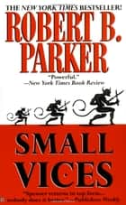Small Vices ebook by Robert B. Parker
