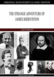 The Strange Adventure Of James Shervinton ebook by Louis Becke