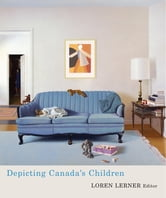 Depicting Canada's Children ebook by