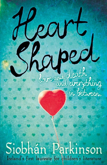 Heart-Shaped ebook by Siobhan Parkinson