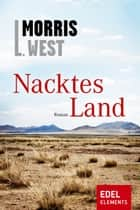 Nacktes Land ebook by Morris L. West, Margarete Längsfeld