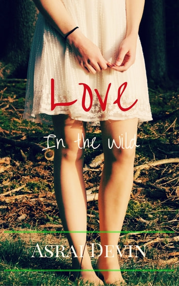 Love In the Wild ebook by Asrai Devin