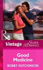 Good Medicine (Mills & Boon Vintage Superromance) (Emergency!, Book 18) ebook by Bobby Hutchinson
