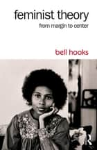 Feminist Theory ebook by bell hooks